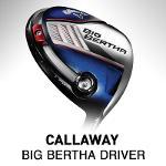[해외직구/미국해외배송]캘러웨이 빅버사 드라이버/Callaway Big Bertha Driver_460cc